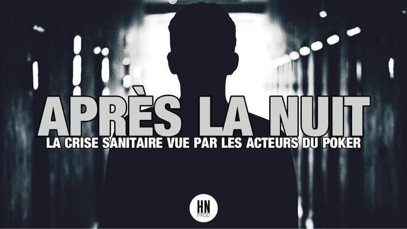 « Après la nuit », la crise sanitaire vue par les acteurs du poker français !